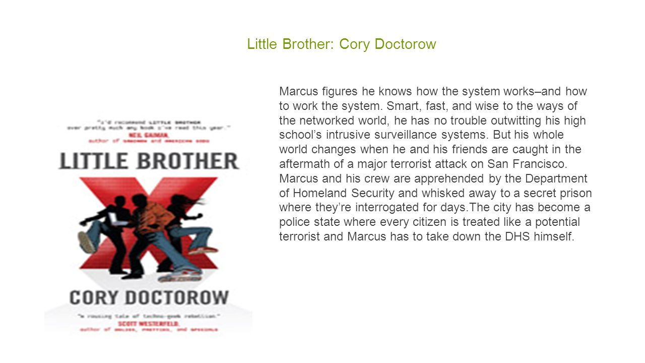 Little Brother: Cory Doctorow Marcus figures he knows how the system works–and how to work the system.