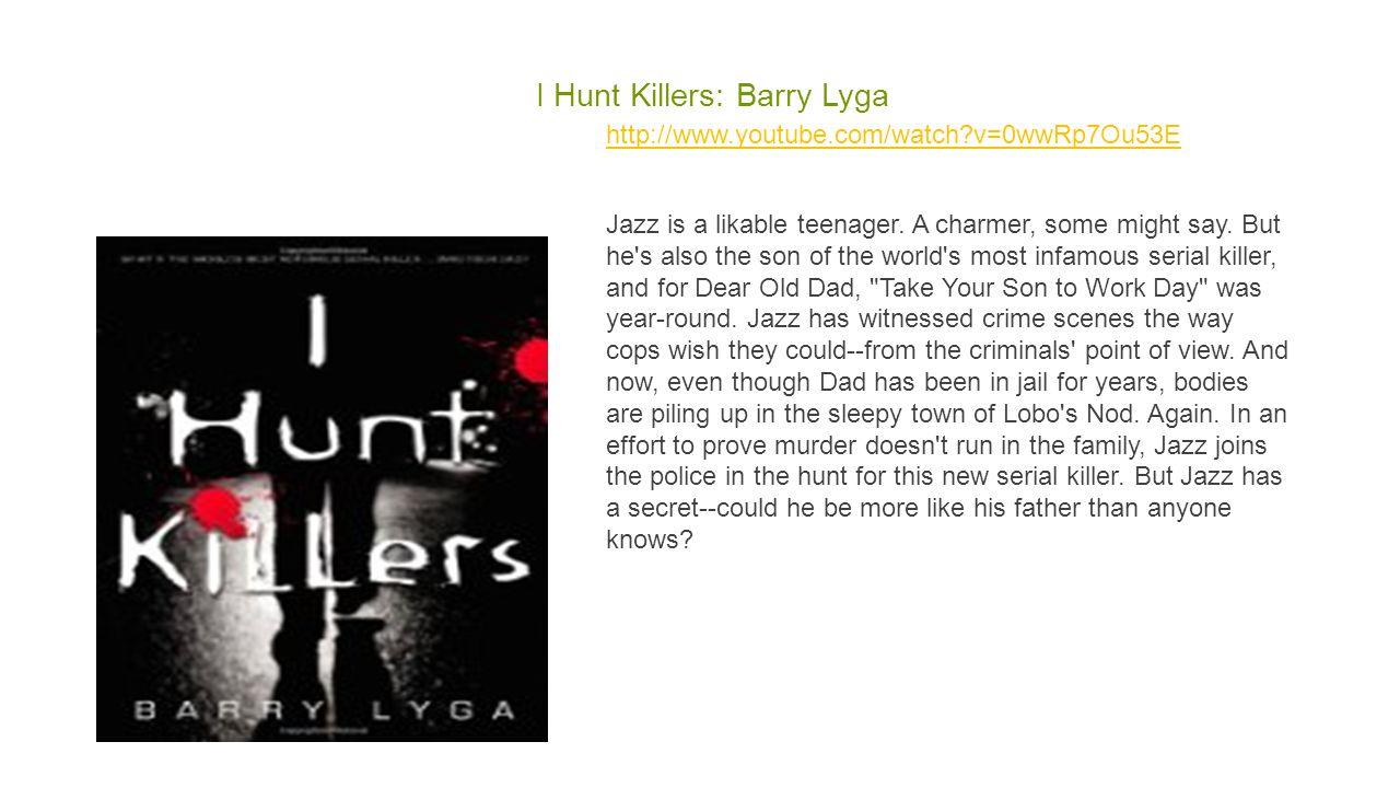 I Hunt Killers: Barry Lyga http://www.youtube.com/watch?v=0wwRp7Ou53E Jazz is a likable teenager.