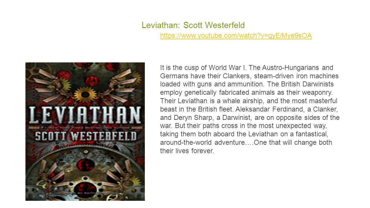Leviathan: Scott Westerfeld https://www.youtube.com/watch?v=gyEiMye9sOA It is the cusp of World War I.