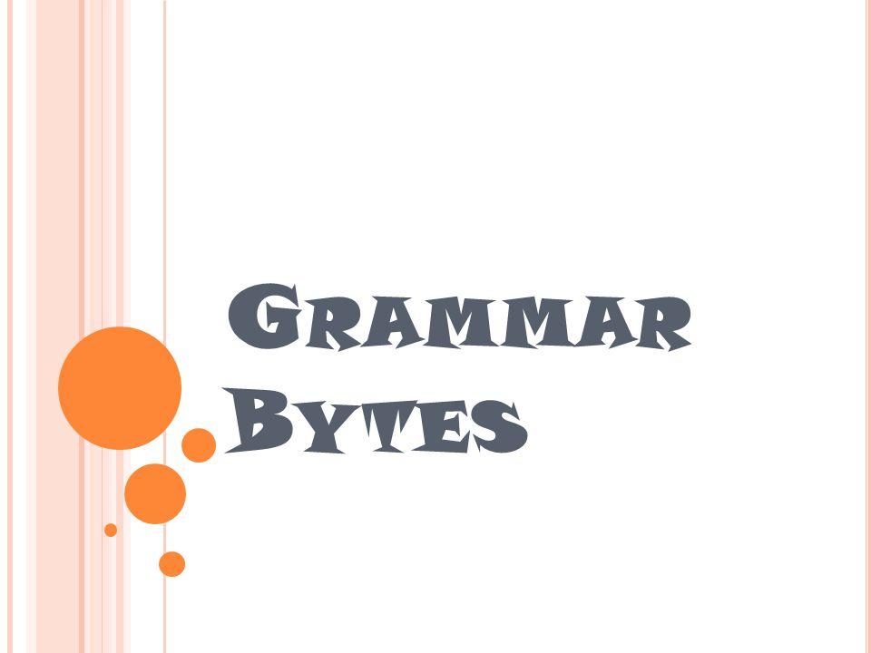 G RAMMAR B YTES