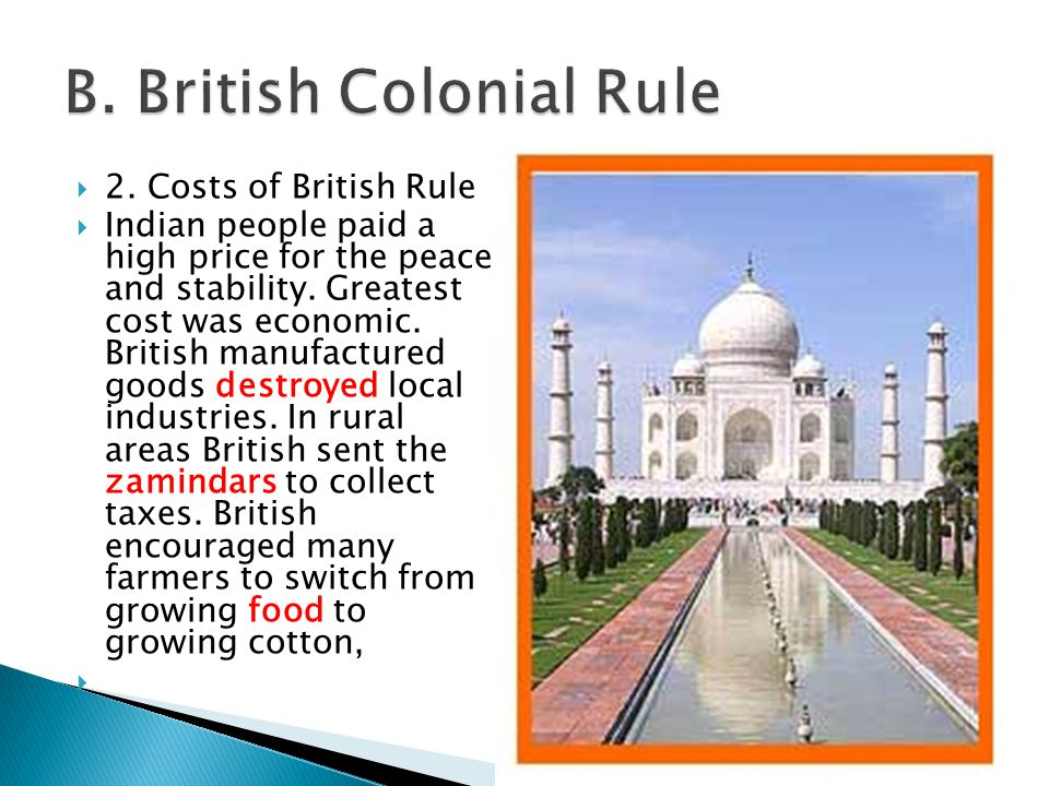  2. Costs of British Rule  Indian people paid a high price for the peace and stability.