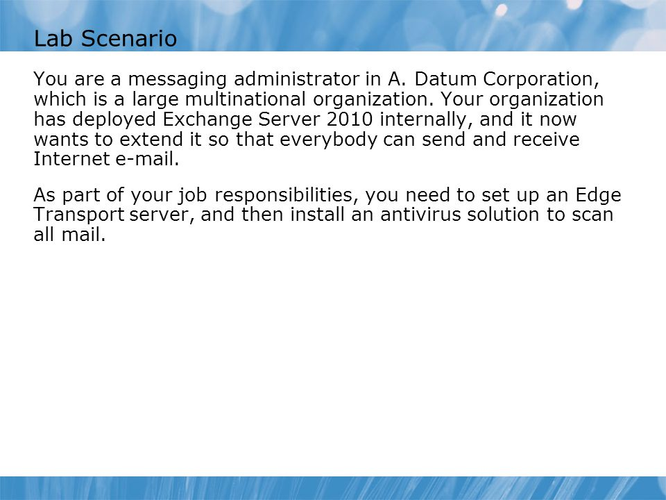 Lab Scenario You are a messaging administrator in A.