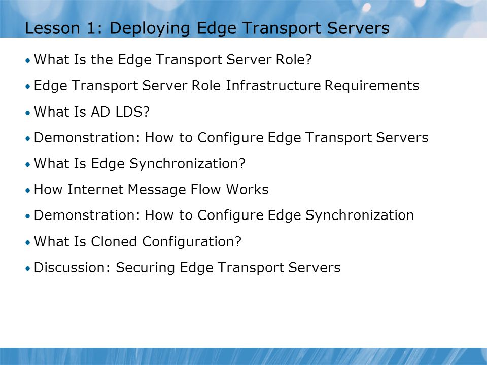 Lesson 1: Deploying Edge Transport Servers What Is the Edge Transport Server Role.