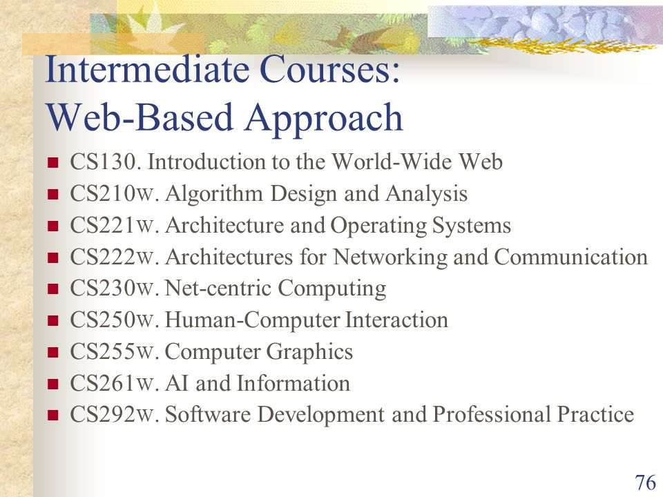 76 Intermediate Courses: Web-Based Approach CS130.