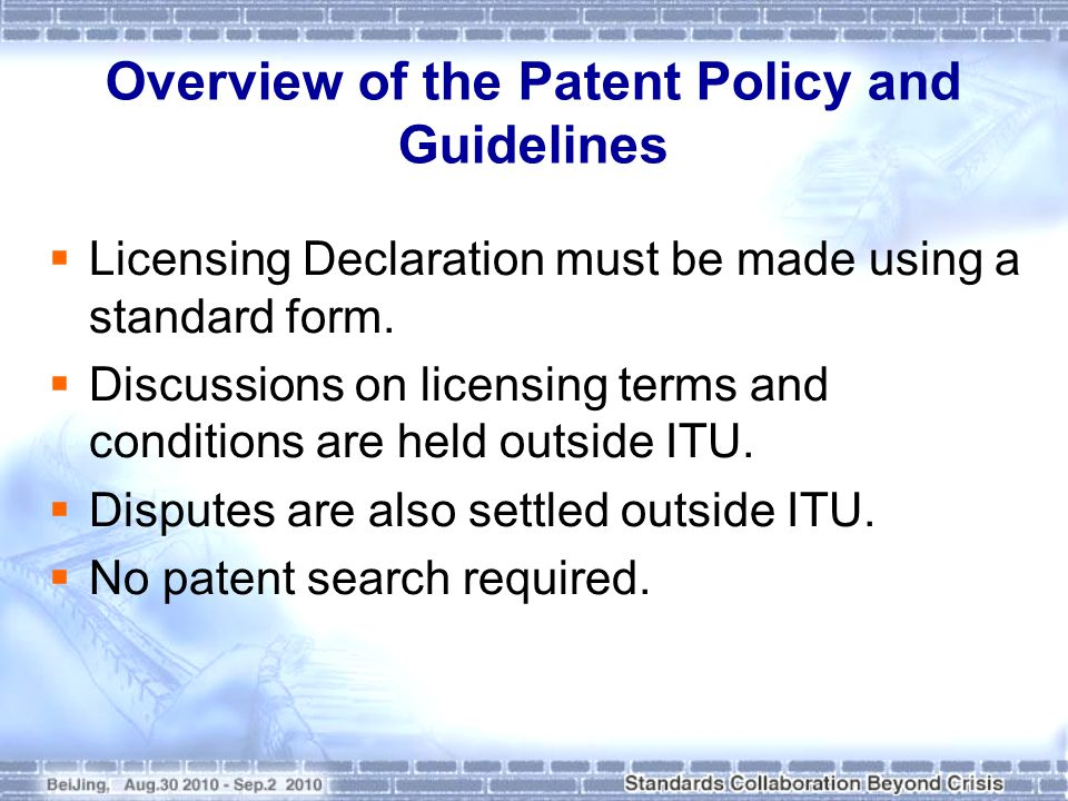 Overview of the Patent Policy and Guidelines  Licensing Declaration must be made using a standard form.