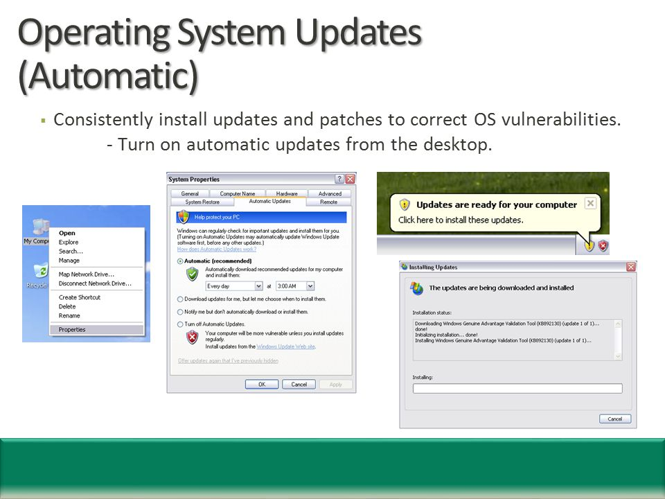 Operating System Updates (Automatic)  Turn on updates in the security center.