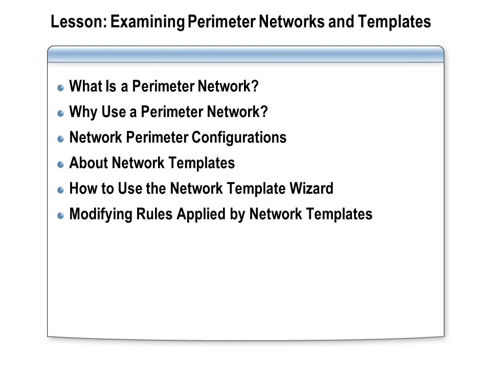 What Is a Perimeter Network? Perimeter Network Internal Network Firewall Internet Firewall