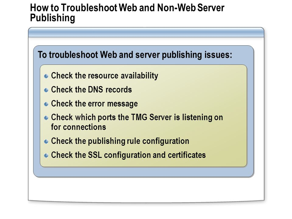 Lesson: Configuring TMG Server Authentication How Authentication and Web Publishing Rules Work TMG Server Web Publishing Authentication Scenarios Using RADIUS for Authentication How to Implement RADIUS Server for ISA Authentication