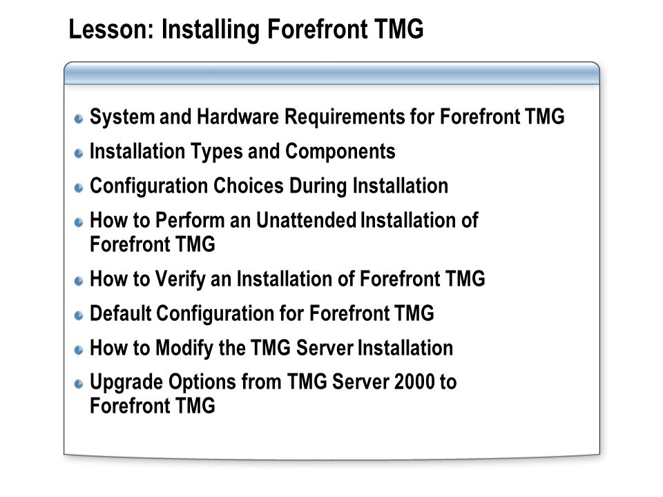 Preparation TMG TMG will only run on 64-bit Windows Server 2008.