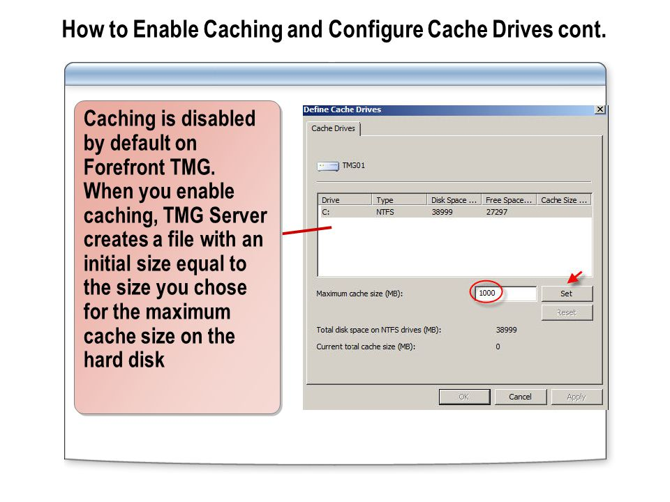 Practice: Configuring General Cache Properties Enabling Web Caching on TMG Server Configuring Web caching on TMG Server Internet TMG-XX