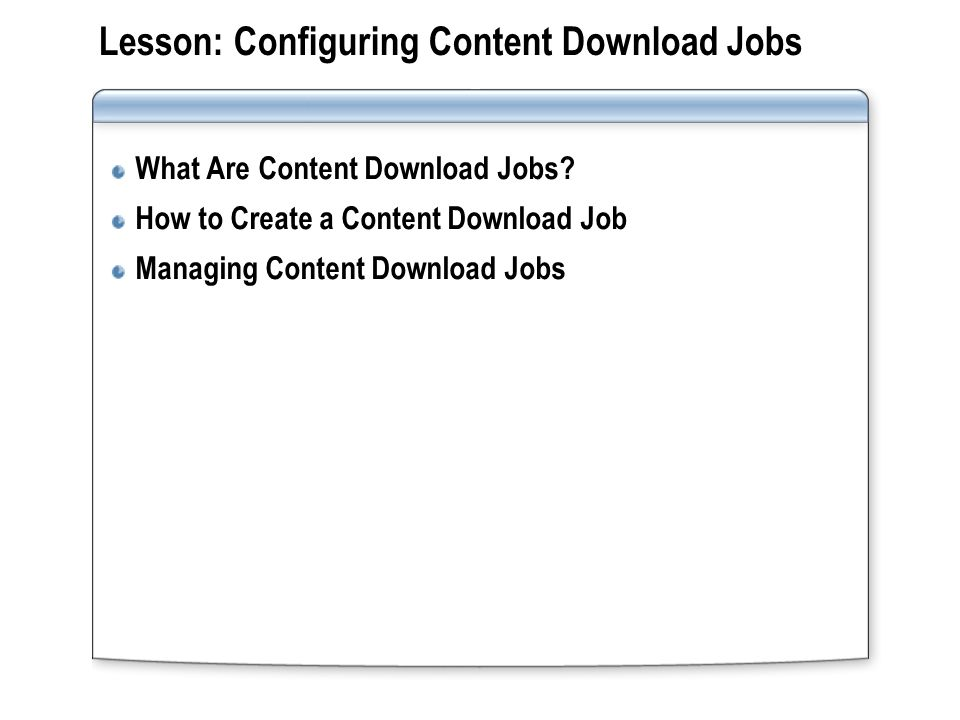 What Are Content Download Jobs.
