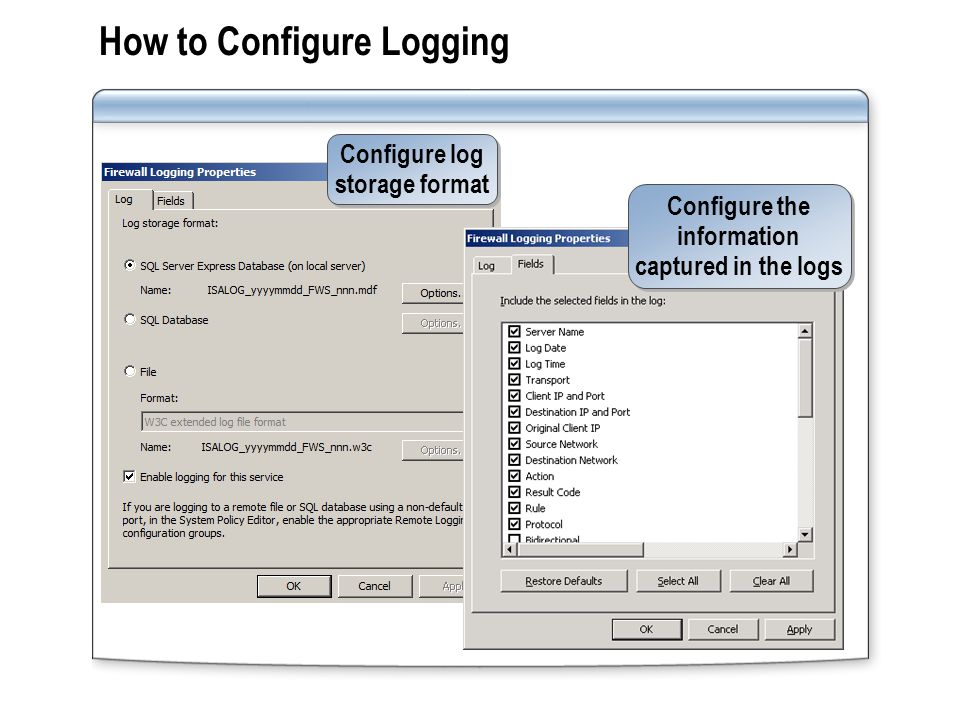How to Configure Logging Configure log storage format Configure log storage format Configure the information captured in the logs Configure the inform
