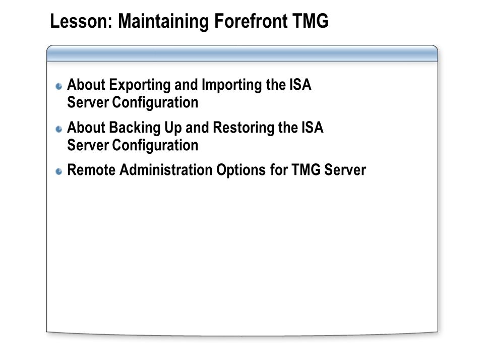 About Exporting and Importing the TMG Server Configuration Use export and import to clone an TMG Server or to save a configuration for troubleshooting or to roll back a configuration change You can export the entire TMG Server configuration, or any individual or group of configuration settings Importing a configuration overwrites all settings from the exported file