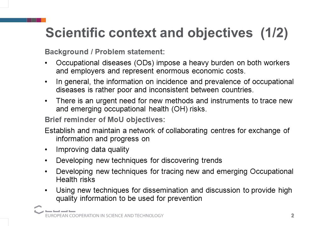 2 Scientific context and objectives (1/2) Background / Problem statement: Occupational diseases (ODs) impose a heavy burden on both workers and employ