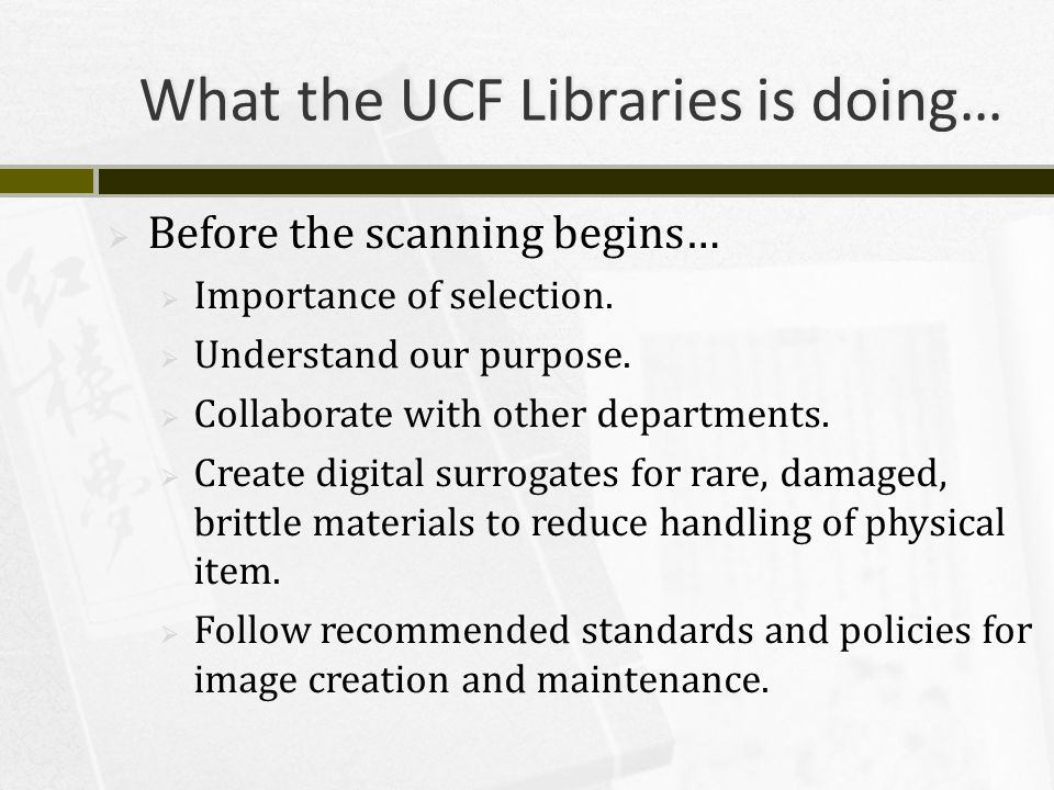 What the UCF Libraries is doing…  Before the scanning begins…  Importance of selection.