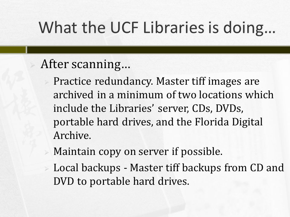 What the UCF Libraries is doing…  After scanning…  Practice redundancy.