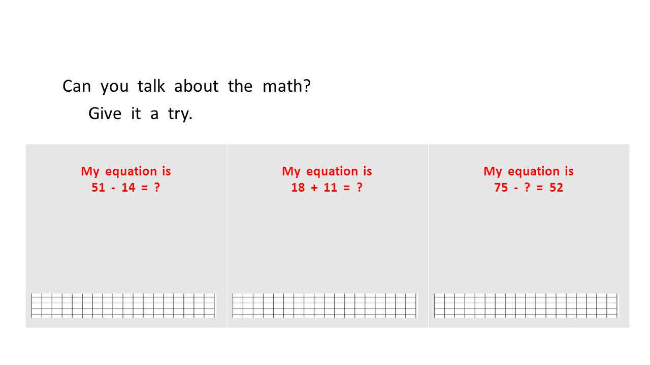 Can you talk about the math. Give it a try. My equation is 51 - 14 = .
