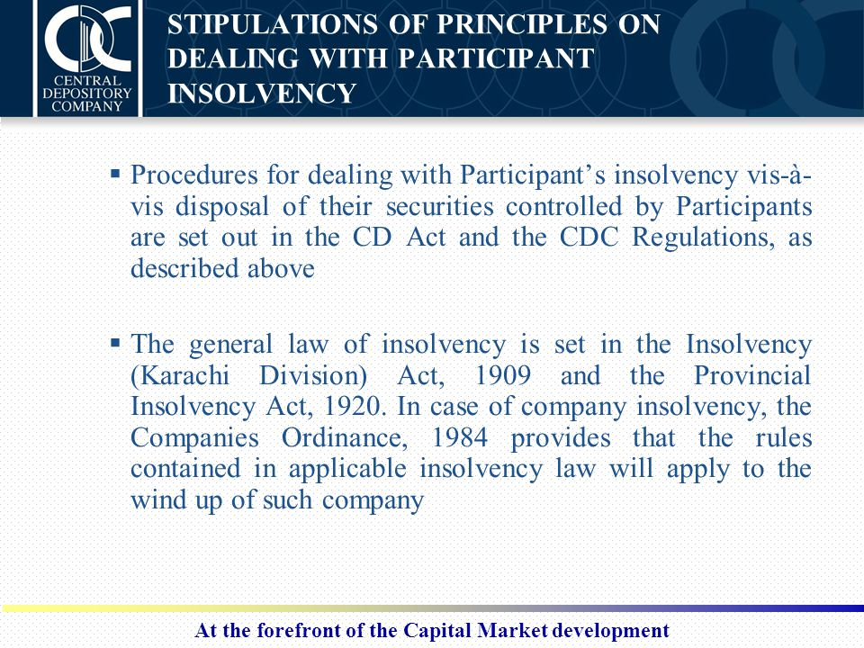 At the forefront of the Capital Market development STIPULATIONS OF PRINCIPLES ON DEALING WITH PARTICIPANT INSOLVENCY  Procedures for dealing with Par