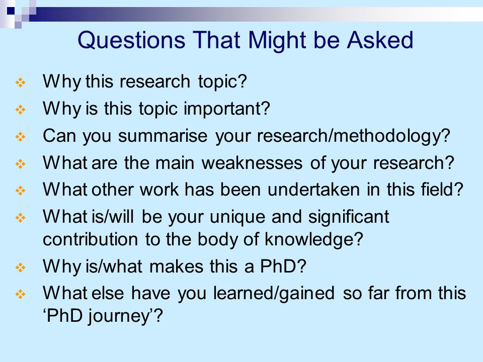 Questions That Might be Asked  Why this research topic.