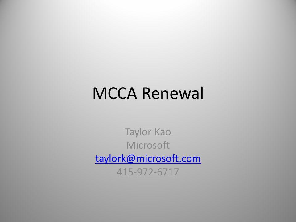 MCCA Renewal Taylor Kao Microsoft taylork@microsoft.com 415-972-6717