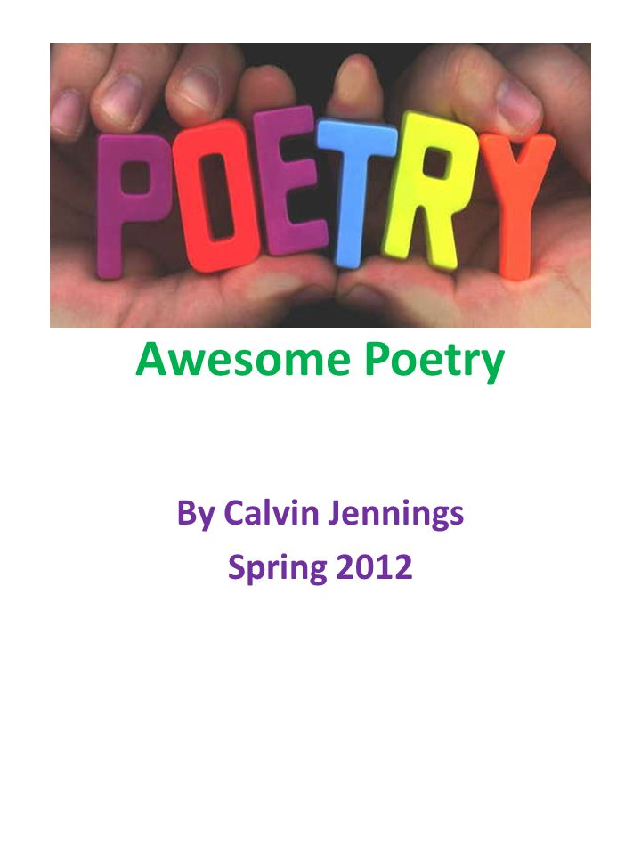 Awesome Poetry By Calvin Jennings Spring 2012