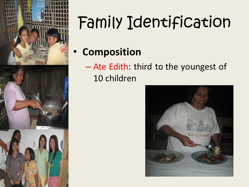 Family Identification Composition – Ate Edith: third to the youngest of 10 children