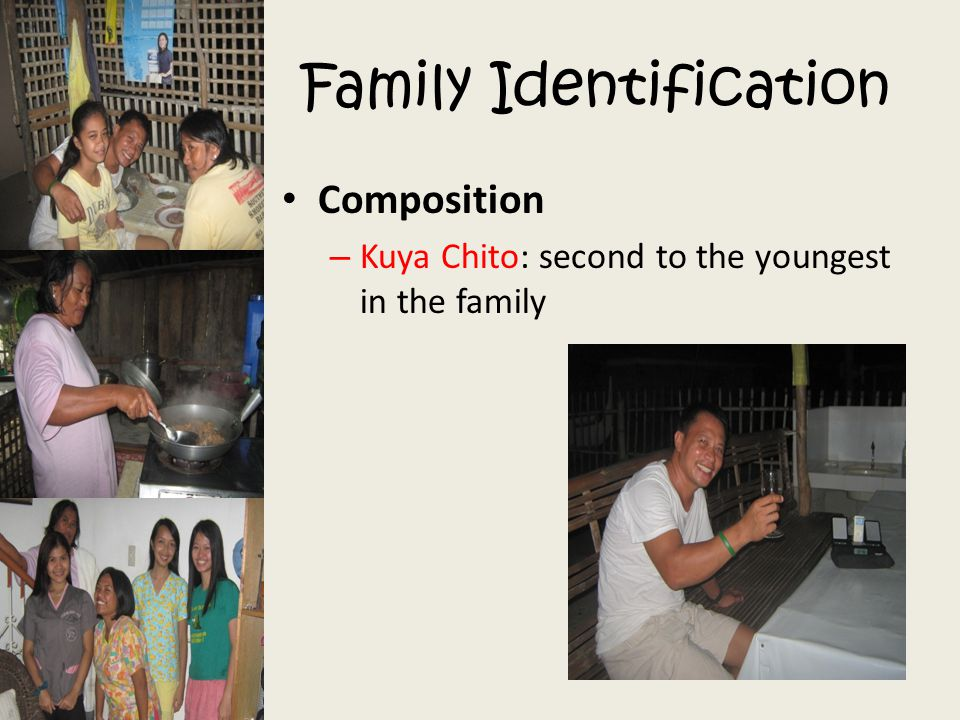 Family Identification Composition – Kuya Chito: second to the youngest in the family
