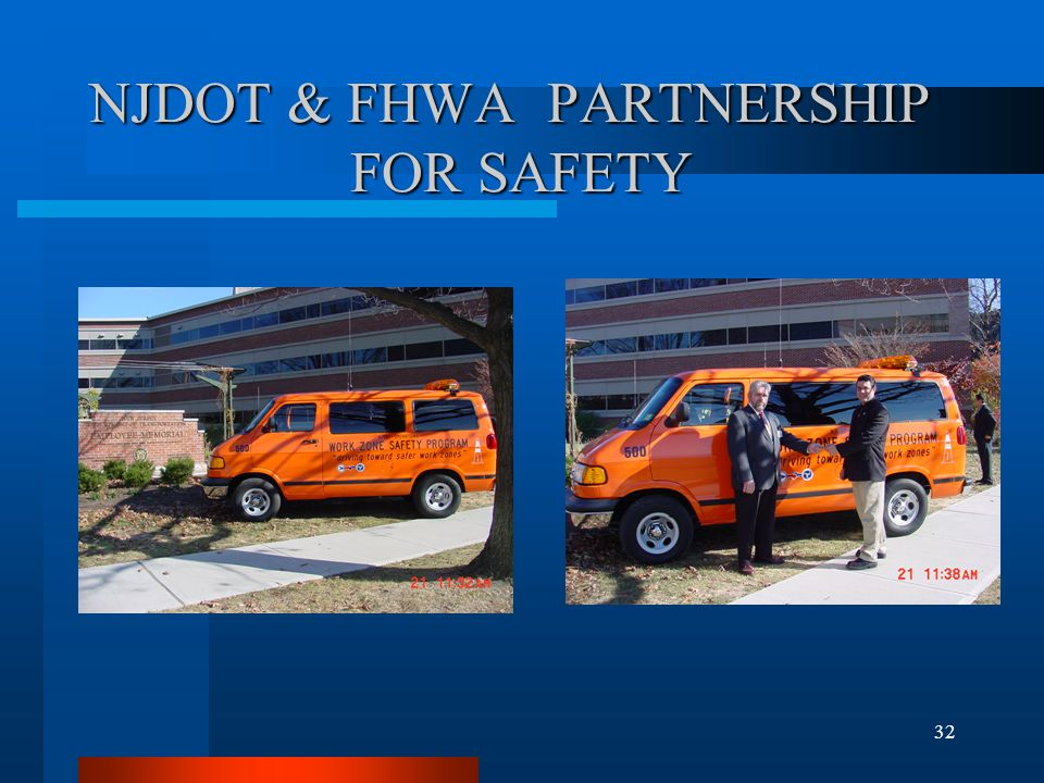 32 NJDOT & FHWA PARTNERSHIP FOR SAFETY