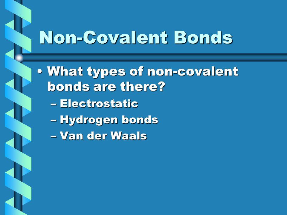 Chemical Bonds Covalent versus non-covalent bondsCovalent versus non-covalent bonds