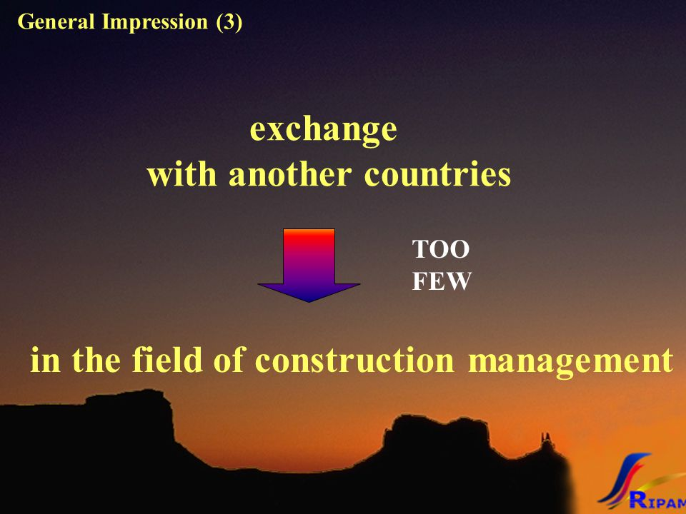 exchange with another countries in the field of construction management TOO FEW General Impression (3)