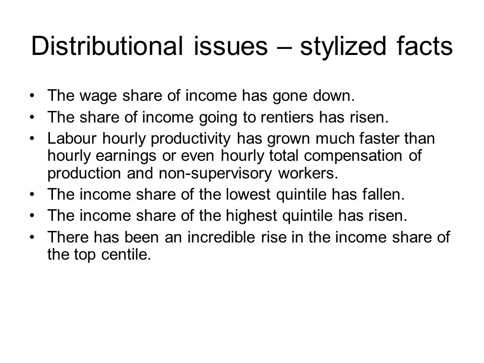 Distributional issues – stylized facts The wage share of income has gone down.