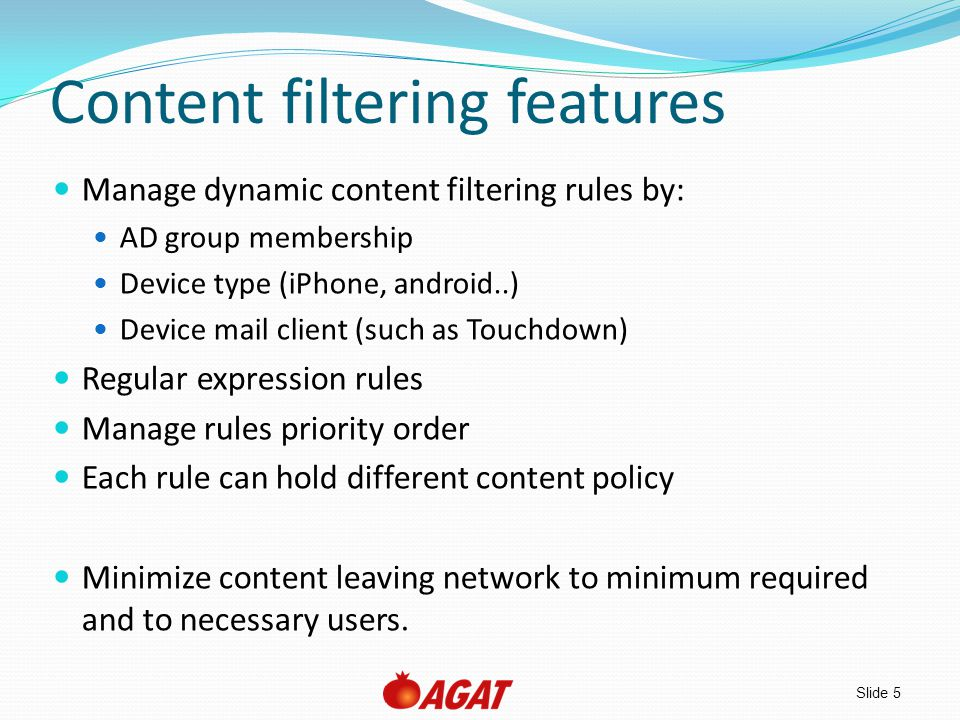 Slide 6 Content filtering features (cont.) Filter all Exchange objects: Mail Attachments Events Tasks Contacts.