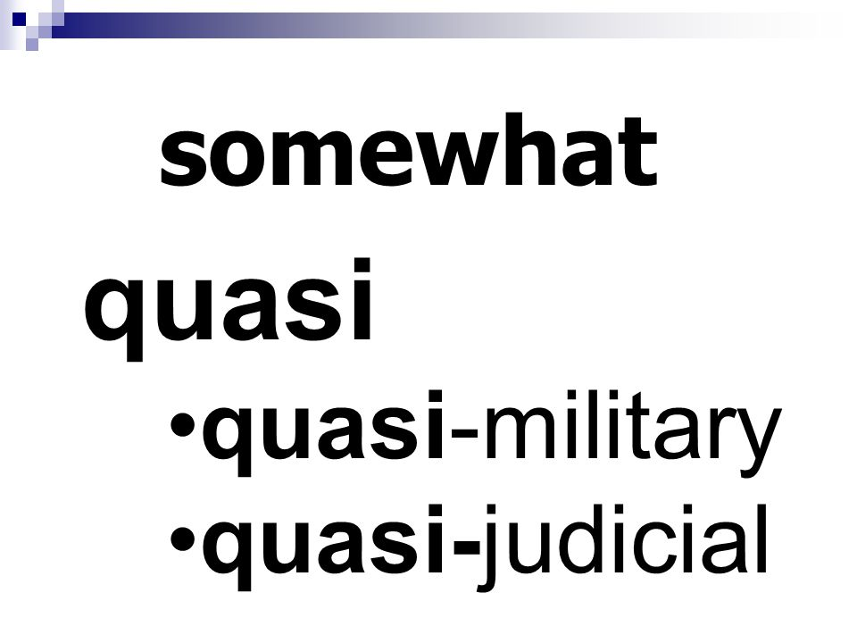 somewhat quasi quasi-military quasi-judicial