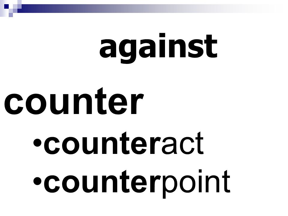 against counter counteract counterpoint