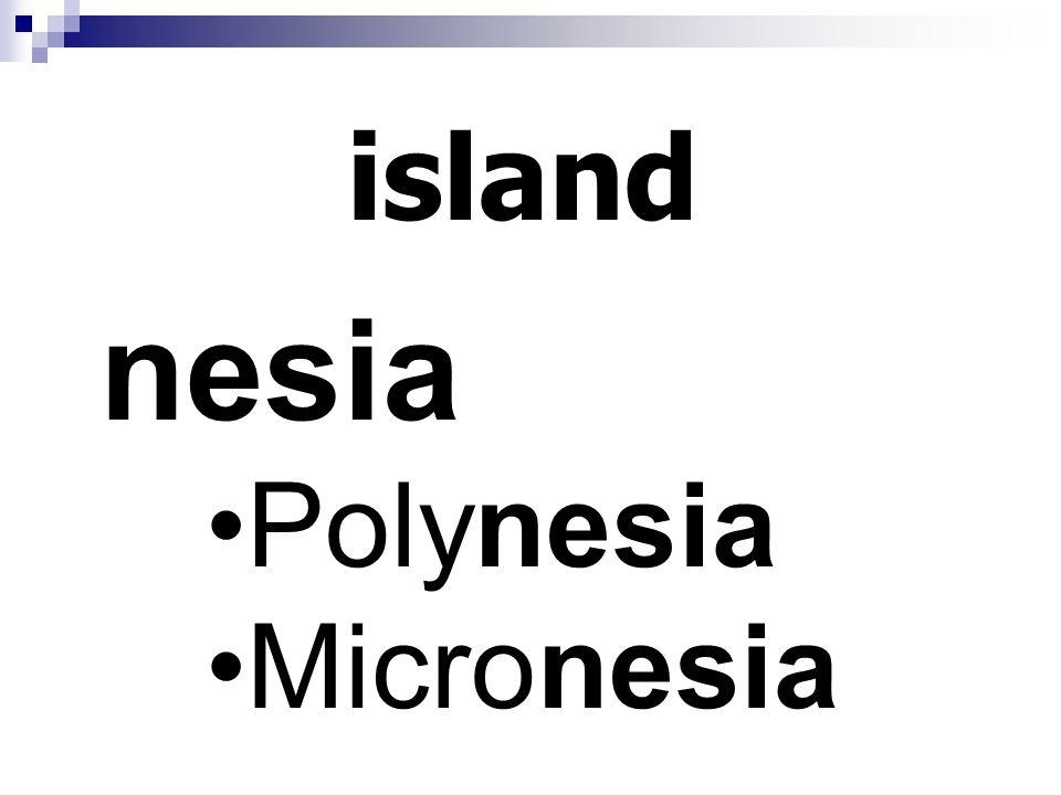 island nesia Polynesia Micronesia