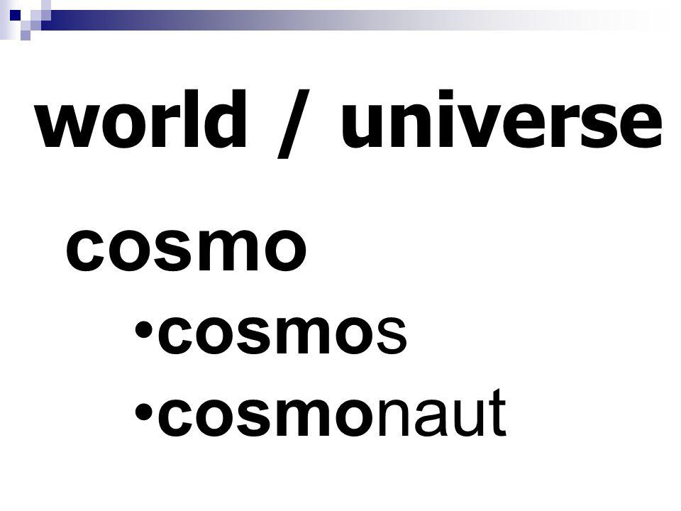 world / universe cosmo cosmos cosmonaut