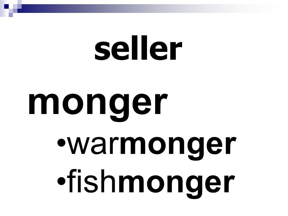 seller monger warmonger fishmonger