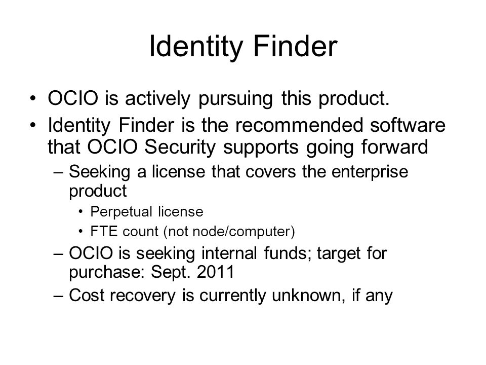 Identity Finder OCIO is actively pursuing this product.