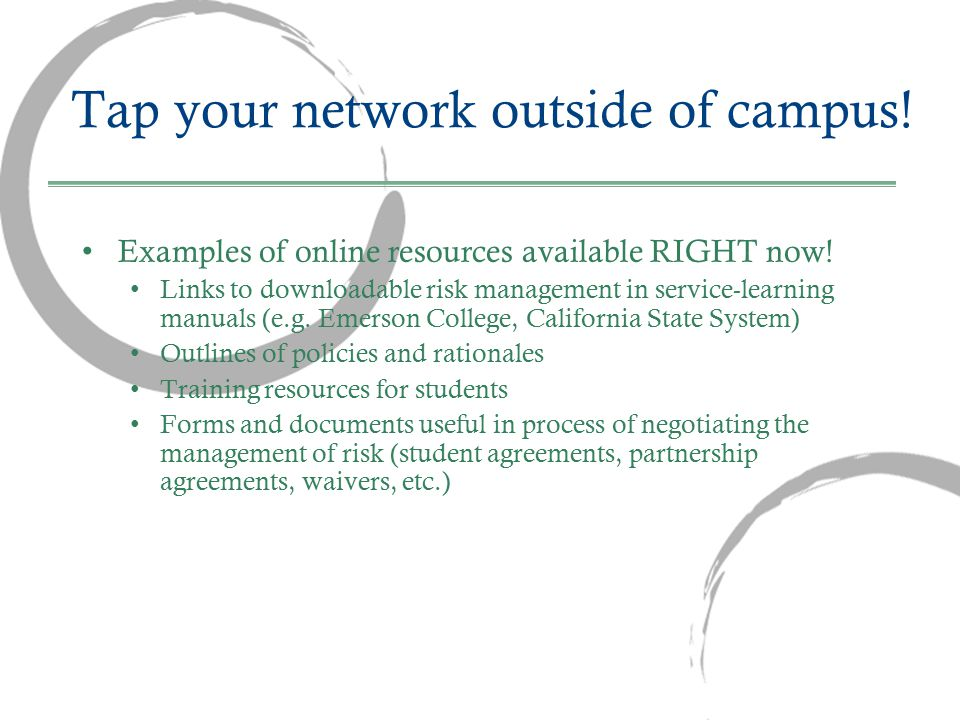 Tap your network outside of campus. Examples of online resources available RIGHT now.