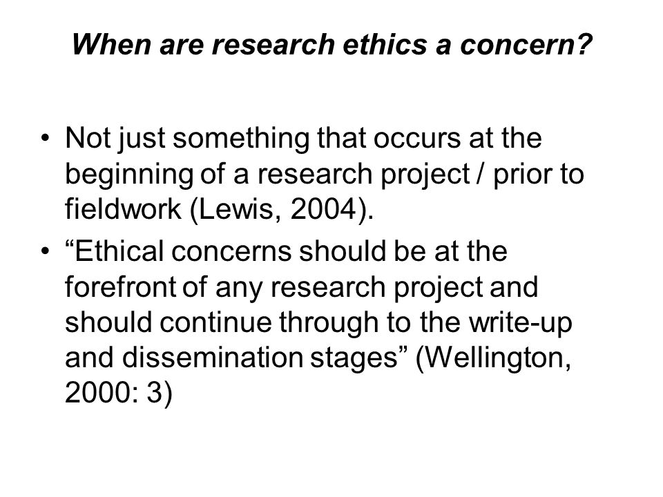 When are research ethics a concern.