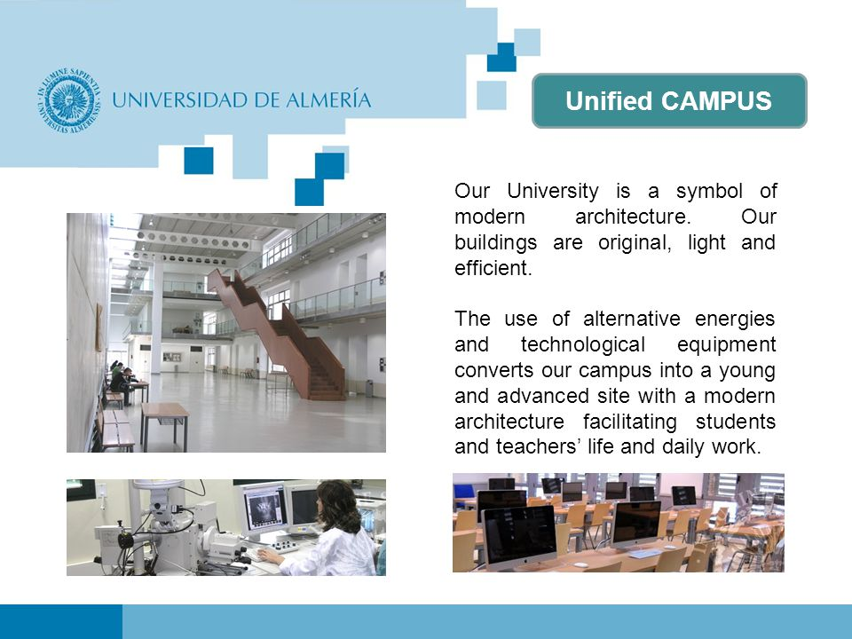 Our services The University of Almeria counts with great equipment to facilitate the work and stay of our visiting students.