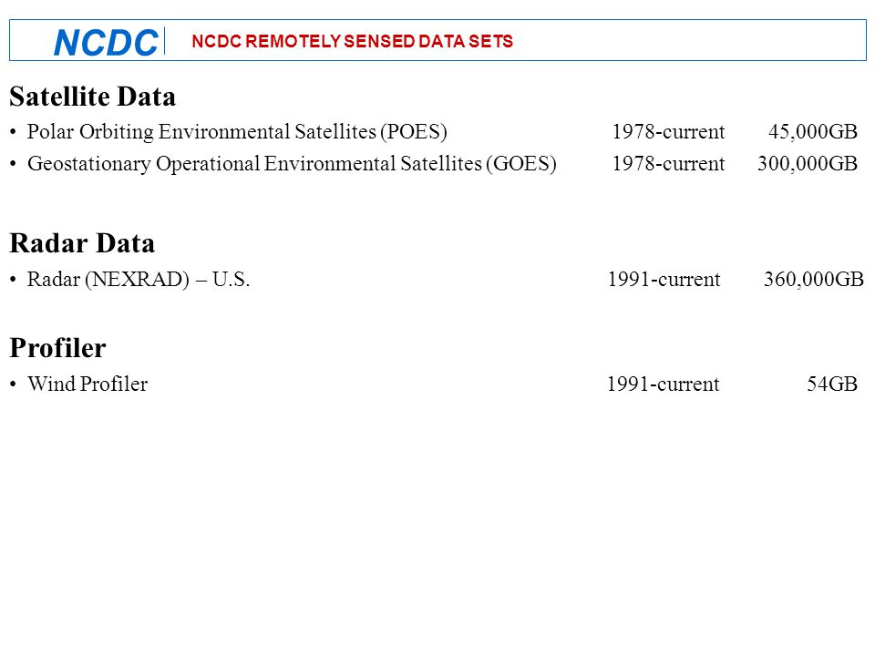 NCDC: On the Forefront of E-Government CLIMATE DATA ACCESS NCDC Offline access Continues to exhibit a sharp decline Online web access Continues to exhibit a rapid increase