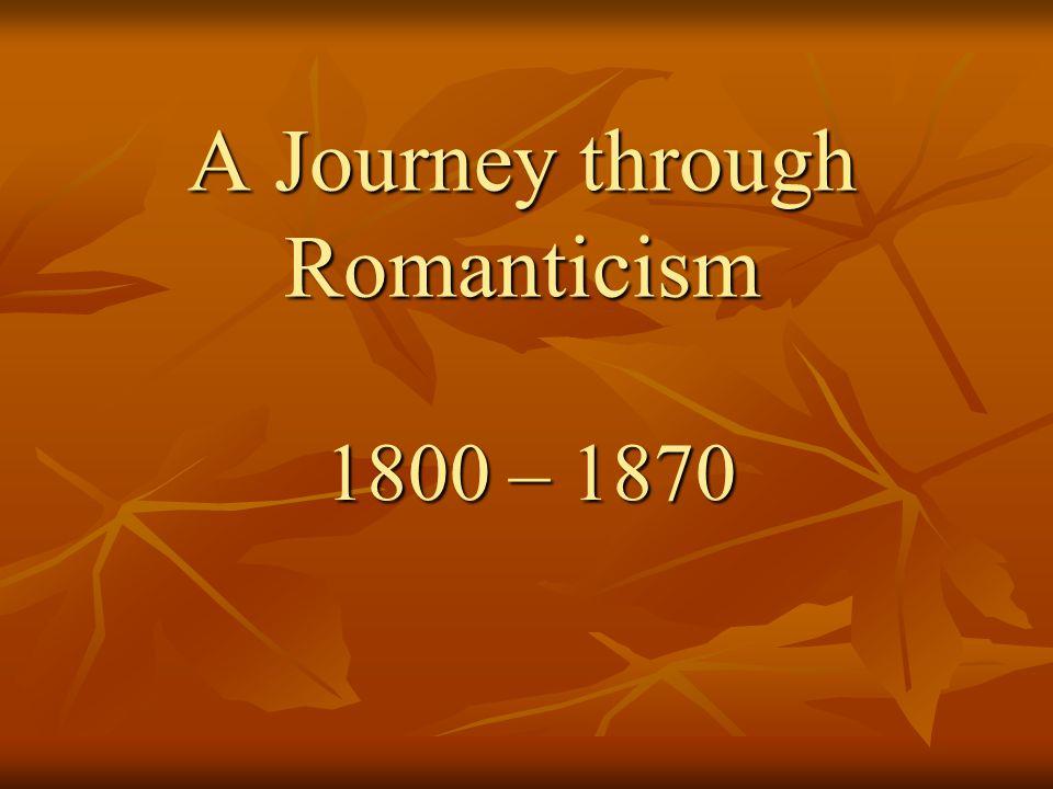 A Journey through Romanticism 1800 – 1870