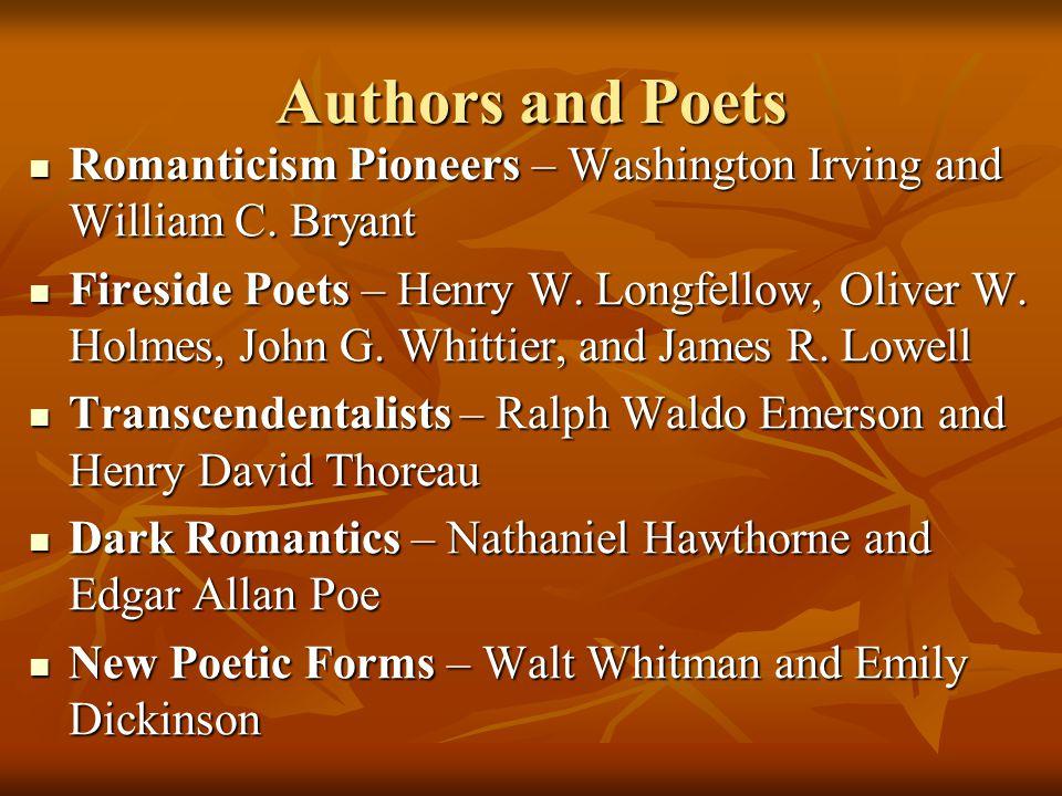 Authors and Poets Romanticism Pioneers – Washington Irving and William C. Bryant Romanticism Pioneers – Washington Irving and William C. Bryant Firesi