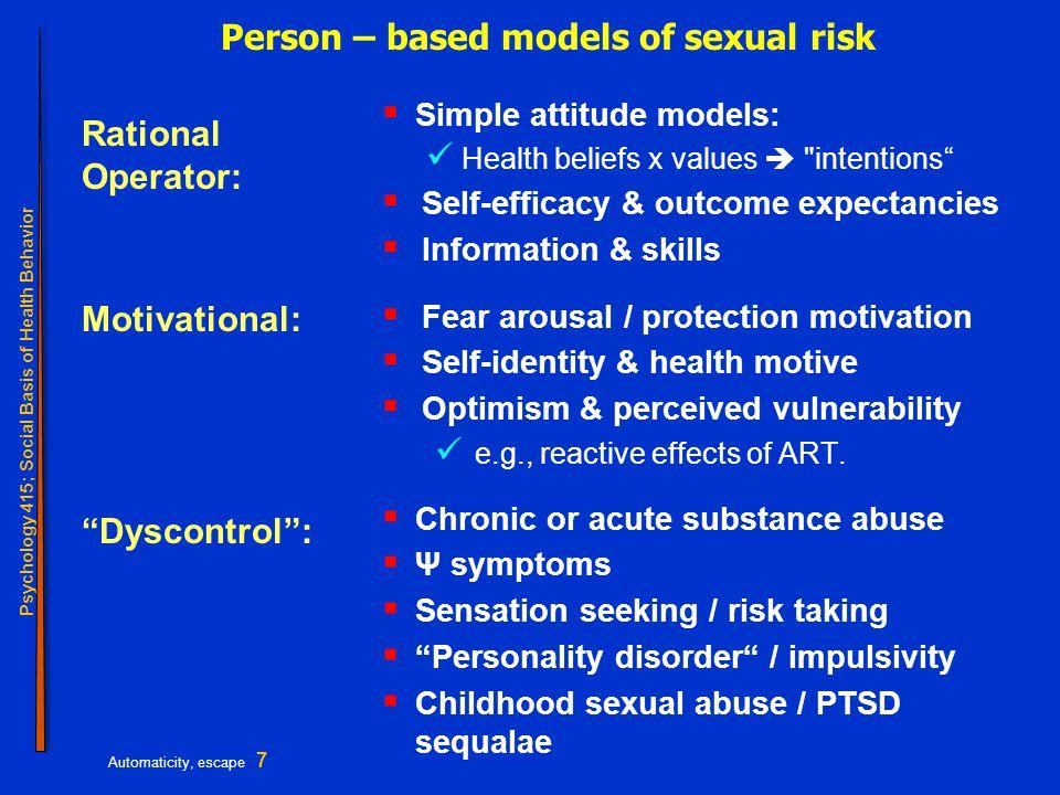 Psychology 415; Social Basis of Health Behavior Automaticity, escape 18 The wages of cognitive escape