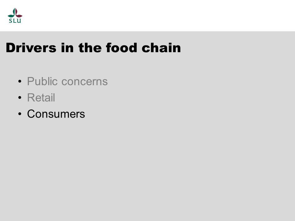 Drivers in the food chain Public concerns Retail Consumers