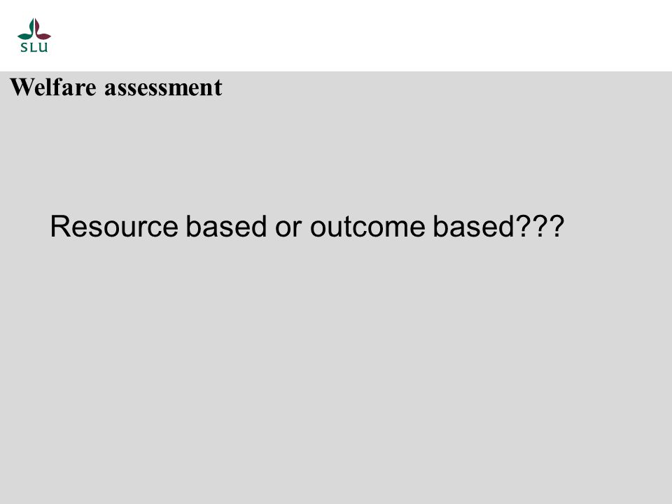 Resource based or outcome based Welfare assessment