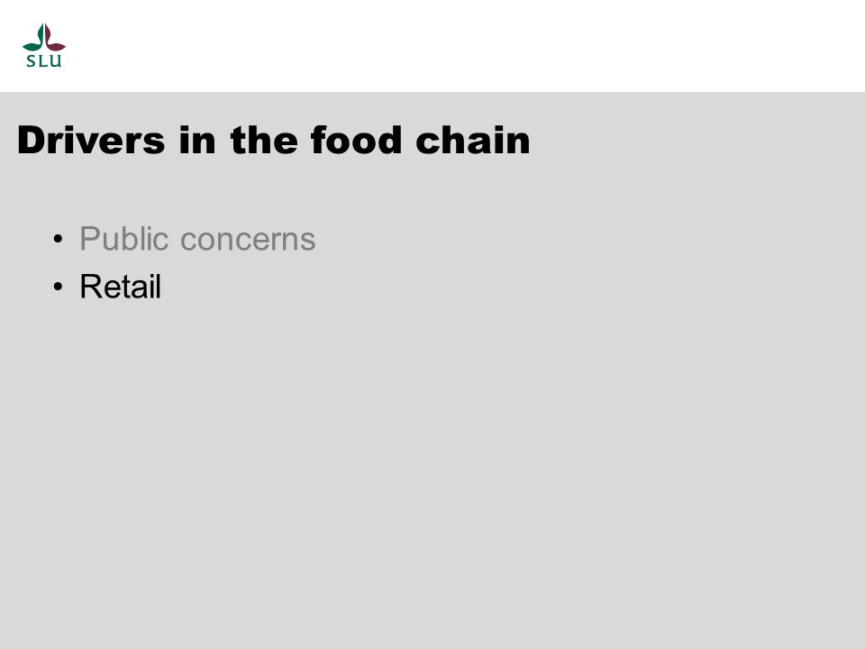 Drivers in the food chain Public concerns Retail