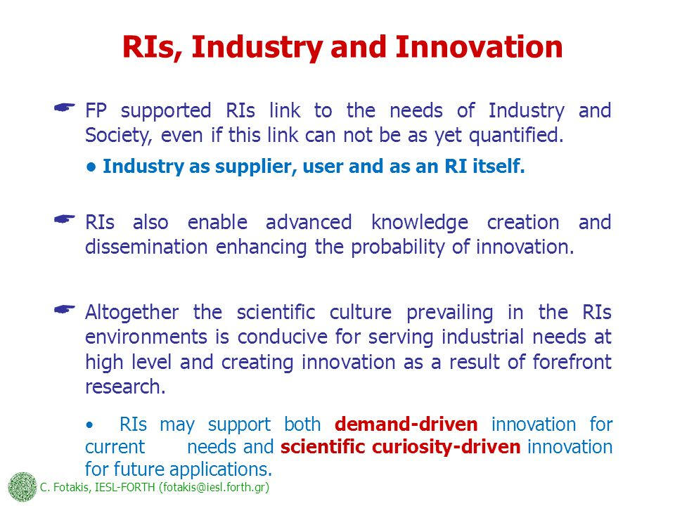 RIs, Industry and Innovation  FP supported RIs link to the needs of Industry and Society, even if this link can not be as yet quantified.