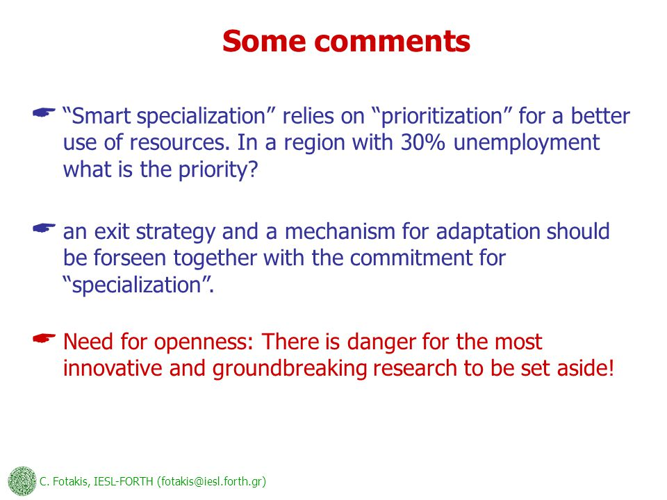 Some comments  Smart specialization relies on prioritization for a better use of resources.